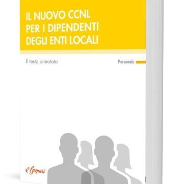 Il nuovo CCNL per i dipendenti degli enti locali - il testo annotato